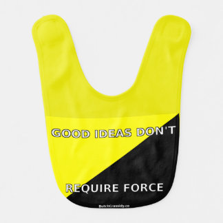 Good Ideas Don't Require Force - Baby Bib