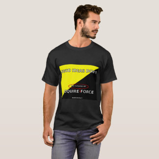 Good Ideas Don't Require Force - Men's T-Shirt
