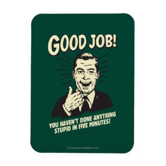 Good Job: Done Anything Stupid 5 Min. Rectangular Photo Magnet