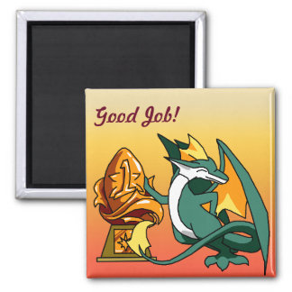 """""""Good Job"""" Dragon with Trophy Square Magnet"""