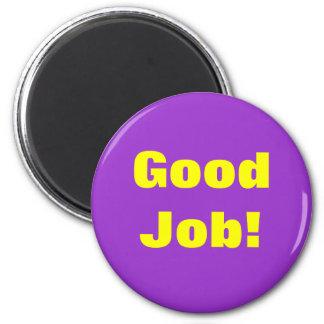 Good Job Magmet MM12 6 Cm Round Magnet