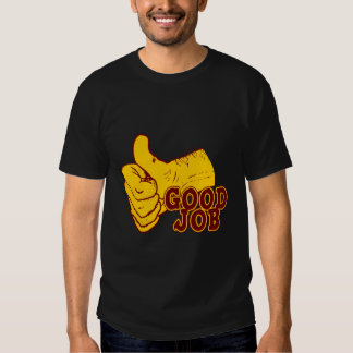 Good Job T-shirts