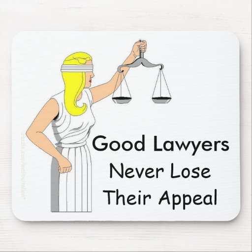 Good Lawyers Never Lose Their Appeal Mouse Pad