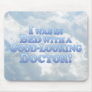 Good Looking Doctor - Mult-Products Mouse Pad
