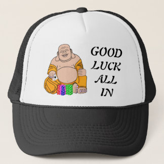 GOOD LUCK ALL IN TEXAS HOLD'EM BUDDA SHOVE TRUCKER HAT