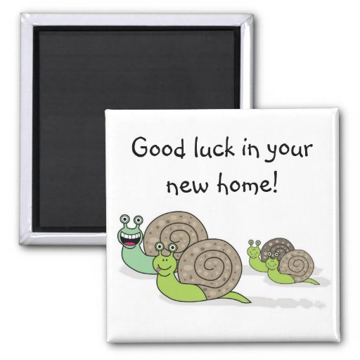 Good luck in your new home ! fridge magnets