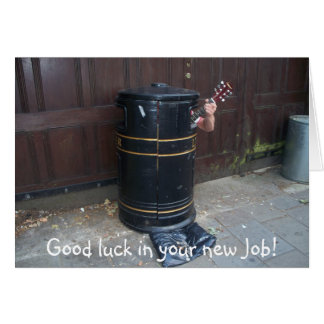 Good luck in your new Job! Greeting Card