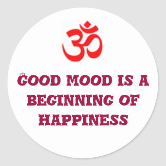 Good mood is a beginning of happiness classic round sticker