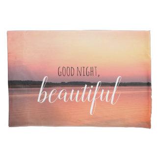 Good Morning Beautiful / Good Night Beautiful Pillowcase