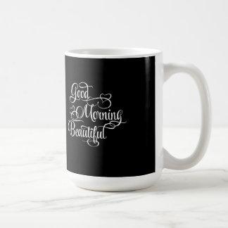 Good Morning Beautiful - Inspirational Mug