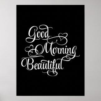 Good Morning Beautiful - Inspirational Poster