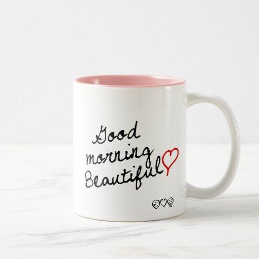 Good Morning Beautiful! Mugs