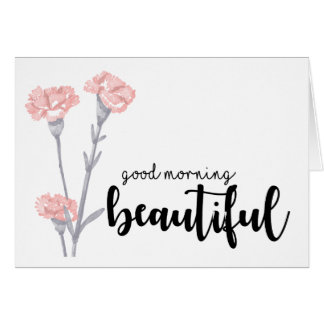 Good morning beautiful with carnations card