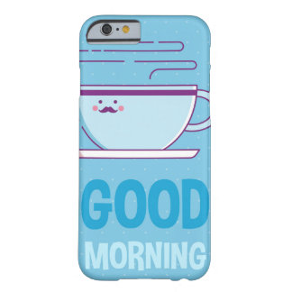 Good Morning Coffee Addicts Barely There iPhone 6 Case