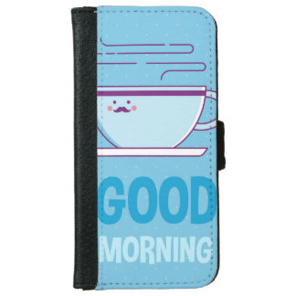 Good Morning Coffee Addicts iPhone 6 Wallet Case