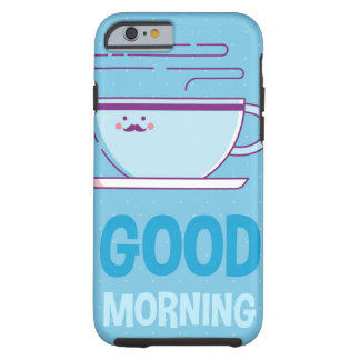 Good Morning Coffee Addicts Tough iPhone 6 Case