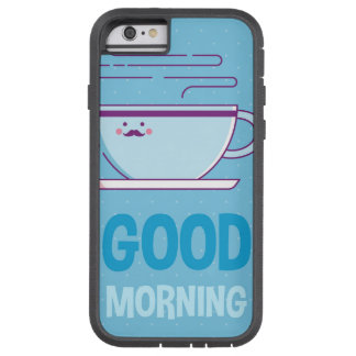 Good Morning Coffee Addicts Tough Xtreme iPhone 6 Case
