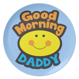 Good Morning DADDY Party Plates