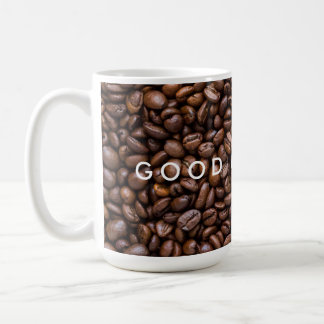 Good Morning. Dark Roasted Coffee Beans. Coffee Mug