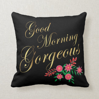 Good Morning Gorgeous | Gold Letters Cushion