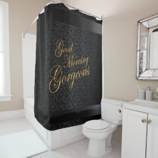 Good Morning Gorgeous in Black Damask Shower Curtain