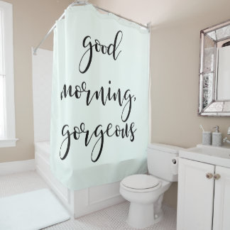 Good Morning Gorgeous | Modern Typography on Mint Shower Curtain