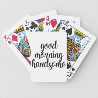 Good Morning Handsome Bicycle Playing Cards