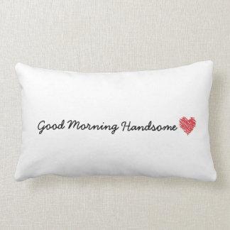 Good Morning Handsome Pillow