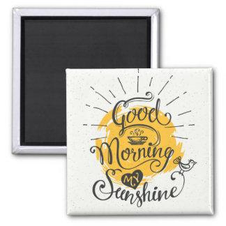 Good Morning My Sunshine Square Magnet
