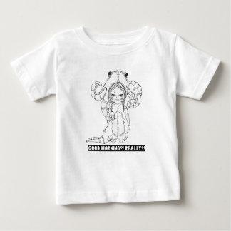 Good morning? Really? Baby T-Shirt