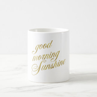 Good Morning Sunshine Quote Faux Gold Foil Quotes Coffee Mug
