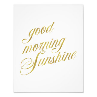 Good Morning Sunshine Quote Faux Gold Foil Quotes Photo Print
