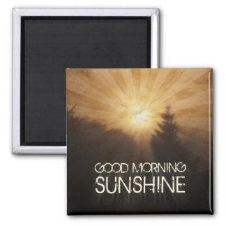 Good Morning Sunshine Square Magnet