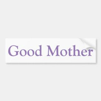 Good Mother sticker. Bumper Sticker