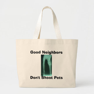 Good Neighbors, Don't Shoot Pets Large Tote Bag