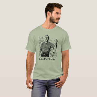 Good ol' Fishin - Fishing T-Shirt
