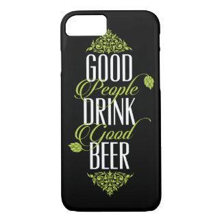 Good People Drink Good Beer Quote iPhone 7 Case