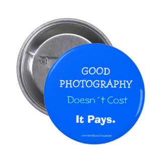 GOOD PHOTOGRAPHY, Doesn´t Cost, It Pays 6 Cm Round Badge