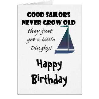 Good Sailors Never Grow Old, Fun Saying Card