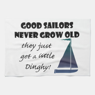 Good Sailors Never Grow Old, Fun Saying Tea Towel