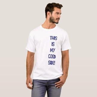 Good side T-Shirt