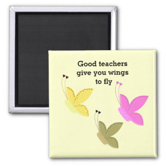 Good Teachers Butterfly Saying Magnet