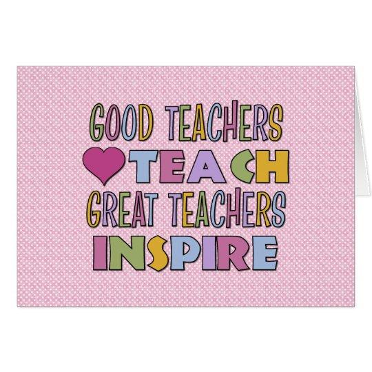 Good Teachers Teach Card
