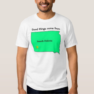 Good things come from South Dakota T-shirt