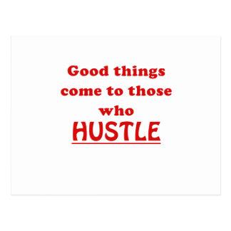 Good Things Come to Those Who Hustle Postcard