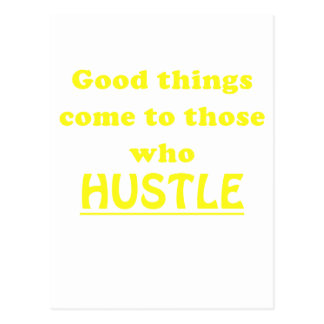 Good Things Come to Those who Hustle Postcard