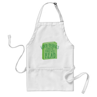 good things come to those who read standard apron