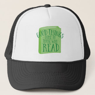 good things come to those who read trucker hat