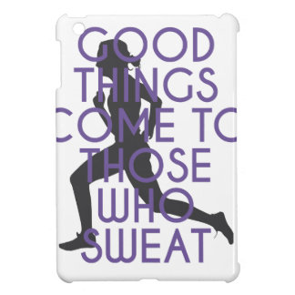 Good Things Come to Those Who Sweat iPad Mini Cases