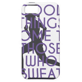 Good Things Come to Those Who Sweat iPhone 5 Cover